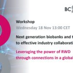 Next generation biobanks and effective industry collaborations